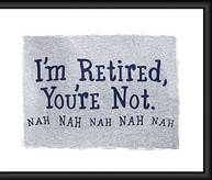 funny retirement quotes 1