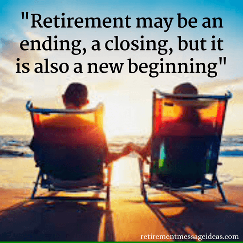 Retirement is a new beginning inspirational quote